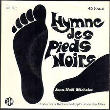 JEAN NOEL MICHELET / JEAN PAX MEFRET HYMNE DES PIEDS  NOIRS RARE 45T EP BIEM