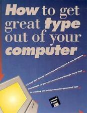How to Get Great Type Out of Your Computer by James Felici