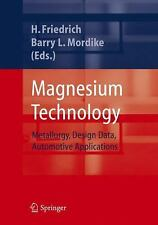 Magnesium Technology : Metallurgy, Design Data, Applications (2010, Paperback)