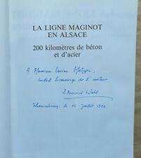 La ligne maginot en Alsace 200 kilometres de beton et d'acier J B WAHL DEDICACE
