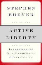 NEW - Active Liberty: Interpreting Our Democratic Constitution