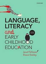 Language, Literacy and Early Childhood Education by Janet Fellowes, Grace Oakle…