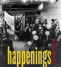 Happenings: New York, 1958-1963 (Pace Gallery, New York: Exhibition Catalogues)