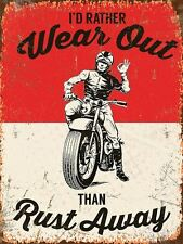 """New 15x20cm """"I'd rather wear out than rust away"""" motorbike small sign"""