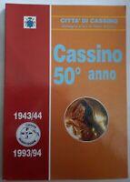 LIBRO CASSINO 50° ANNO - 1943/44 - 1993/94