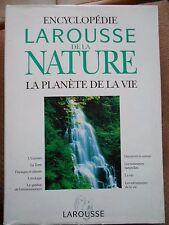 ENCYCLOPEDIE LAROUSSE DE LA NATURE - LA PLANETE DE LA VIE - EDITIONS 1993
