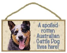 Australian Cattle Dog A Spoiled Rotten Sign wood Wall Hanging Plaque puppy Usa
