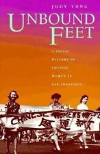 Unbound Feet: A Social History of Chinese Women in San Francisco, United States,