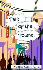 Talk of the Towns by WordPlay Forum (2014, Paperback)