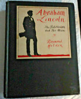 Abraham Lincoln The Politician and the Man by R. Holden 1929 1st Edition