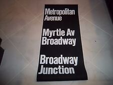 VINTAGE NYC SUBWAY SIGN METROPOLITAN AVE MYRTLE BROADWAY JUNCTION N.Y. ROLL SIGN