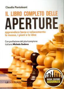 Il Libro Completo delle Aperture - Claudio Pantaleoni - Prefazione del GM Godena