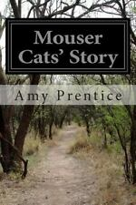 Mouser Cats' Story by Amy Prentice (2014, Paperback)