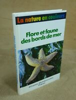 LA NATURE EN COULEURS - FLORE ET FAUNE DES BORDS DE MER