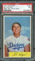 1954 Bowman BB Card #138 Gil Hodges Dodgers .993/.991 FIELD AVG PSA NM 7 !!!!