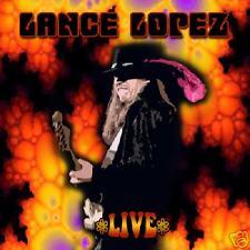 LANCE LOPEZ - LIVE CD (EXCELLENT BLUES/ROCK GUITARIST FROM TEXAS)