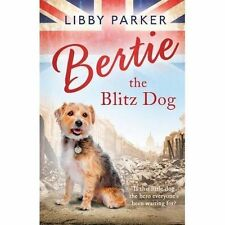 Bertie the Blitz Dog by Parker, Libby   Hardcover Book   9781405928205   NEW