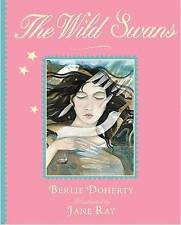 BERLIE DOHERTY___ THE WILD SWANS ___BRAND NEW