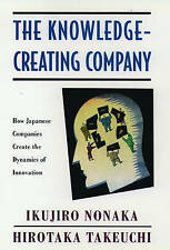 The Knowledge-creating Company: How Japanese Companies Create the Dynamics of...