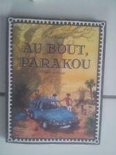 Fred BERNARD Au bout , Parakou - récit de voyage ( Bénin ) 2003