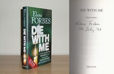 Elena Forbes - Die With Me - Signed - 1st/1st