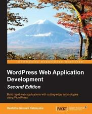 WordPress Web Application Development - Second Edition: By Ratnayake, Rakhith...