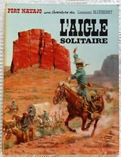 Lieutenant Blueberry. L'aigle solitaire. Fort Navajo. 1967. Charlier Giraud