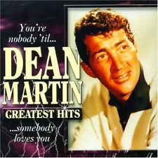 Dean Martin You're nobody 'til somebody loves you-Greatest hits (18 tracks) [CD]