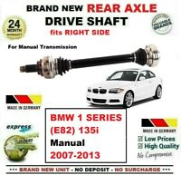 FOR BMW 1 SERIES (E82) 135i 306bhp Manual 2007-2013 1x NEW REAR RIGHT DRIVESHAFT