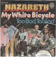 "NAZARETH MY WHITE BICYCLE / TOO BAD, TOO SAD 7"" 45 GIRI"