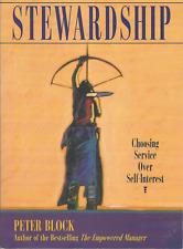 Stewardship: Choosing Service Over Self Interest Peter Block Paperback LIKE NEW!