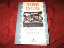 The Keys to Tulsa by Brian F. Berkey (1989, Hardcover) 1st printing