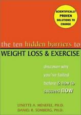 The Ten Hidden Barriers to Weight Loss and Exercise: Discover Why You've Failed