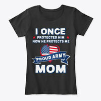 Proud Army Mom Now He Protects Me Women's Premium Tee T-Shirt
