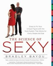 The Science of Sexy: Dress to Fit Your Unique Figure with the Style System That