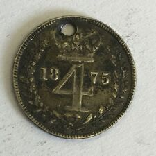 ANTIQUE 1875 VICTORIA VICTORIAN SILVER 4 FOURPENCE FOUR PENCE COIN DRILLED