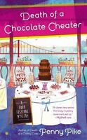 Death of a Chocolate Cheater : A Food Festival Mystery by Penny Pike