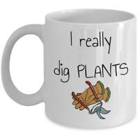 I really dig plants - Funny garden lover gardening horticulture joke mug gift