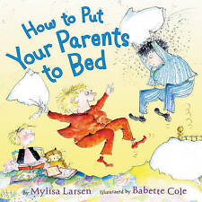 How to Put Your Parents to Bed by Mylisa Larsen (Hardback, 2016)
