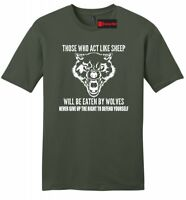 Those Who Act Like Sheep Eaten By Wolves Mens Soft T Shirt 2nd Amendment Tee Z2