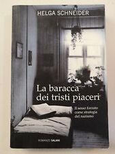 Helga Schneider - La baracca dei tristi piaceri (Salani, 2009)