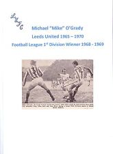 MIKE O'GRADY LEEDS UNITED 1965-1970 ORIGINAL HAND SIGNED PICTURE CUTTING