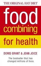 Food Combining For Health by Doris Grant & Jean Joice NEW