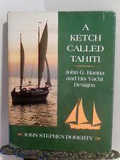 A Ketch Called Tahiti John G Hanna His Yacht Designs Boats Sailing Designer HBDJ