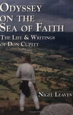 Odyssey on the Sea of Faith: The Life and Writings of Don Cupitt [Paperback]..