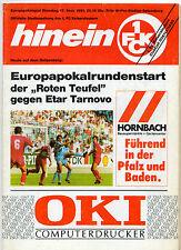 Orig.PRG   EC 1   91/92   1.FC KAISERSLAUTERN - ETAR VELIKO TARNOVO   !!  SELTEN