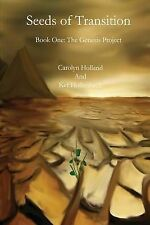 NEW Seeds Of Transition: Book One - The Genesis Project by Carolyn Holland
