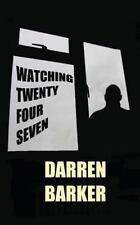 Watching Twenty Four Seven by Darren Barker (2013, Paperback)