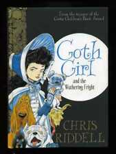 Chris Riddell - Goth Girl and the Wuthering Fright; SIGNED 1st/1st