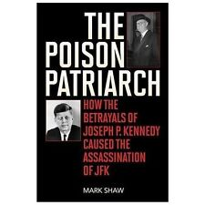 THE POISON PATRIARCH hardcover/SIGNED/Mark Shaw/JFK Assassination/John F Kennedy